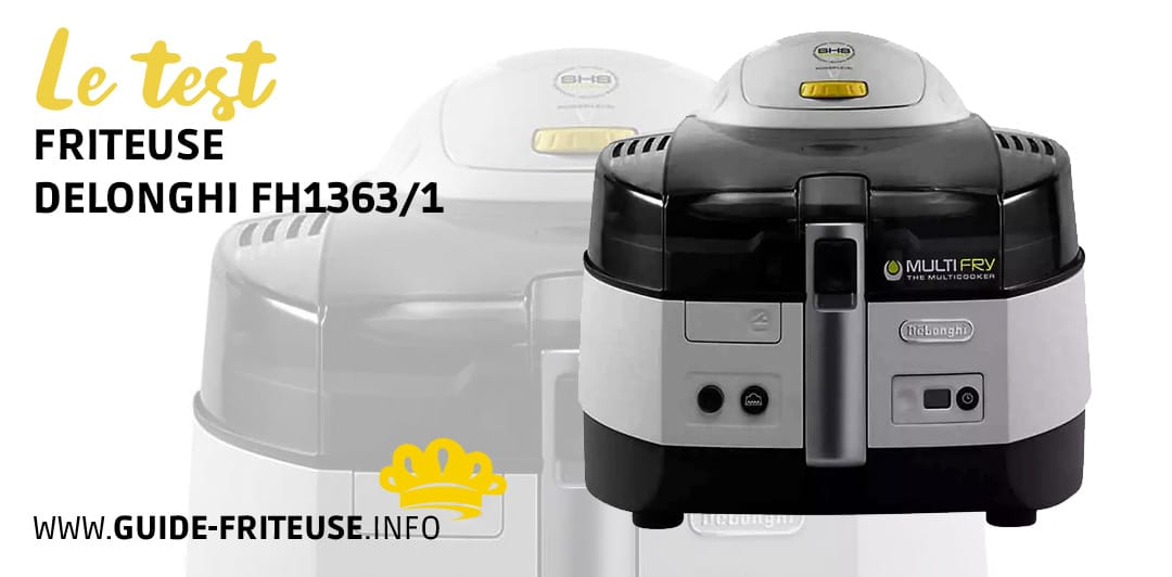 friteuse sans huile delonghi fh1363 1 notre avis complet. Black Bedroom Furniture Sets. Home Design Ideas