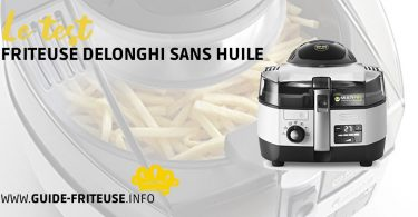 Test friteuse Delonghi